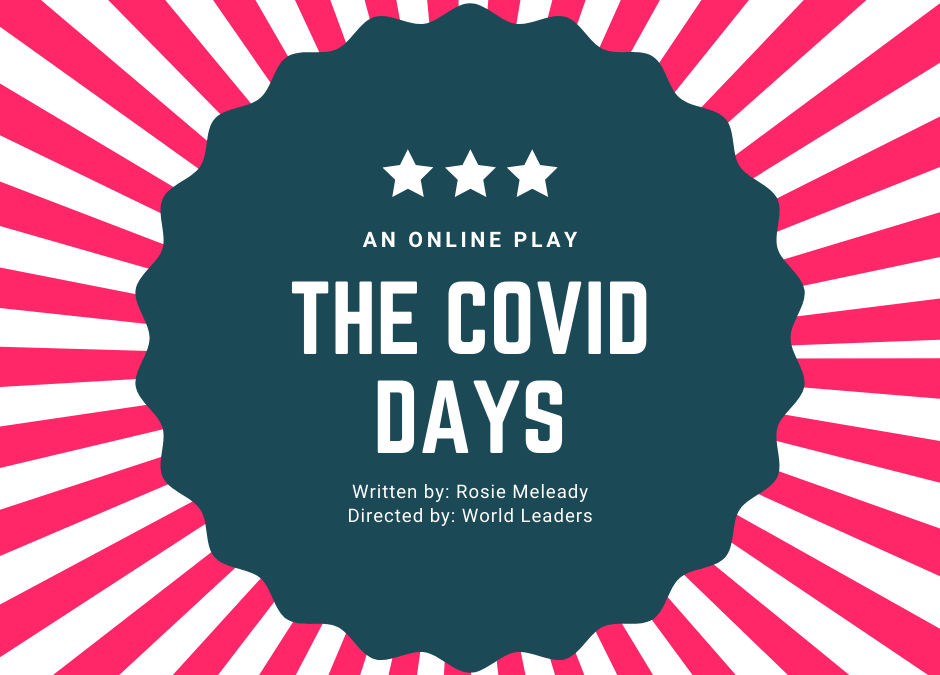 Day 30 – An Online Play: 'Covid – The Early Days'