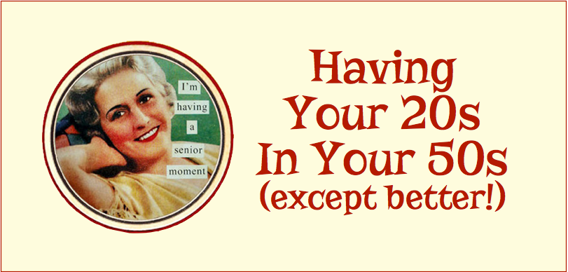 The New Spoke Of Womanhood: Living Your 20s in Your 50s